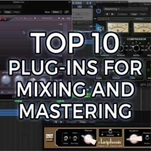 Top Ten Plug-ins for Mixing and Mastering (VIDEO) | Movies and Videos | Educational