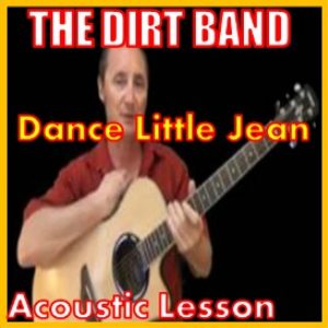 learn to play dance little jean by the dirt band