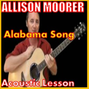 Learn to play Alabama Song by Allison Moorer | Movies and Videos | Educational