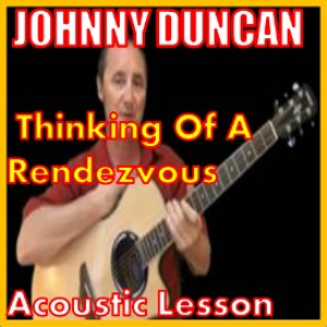Learn to play Thinking Of A Rendezvous by Johnny Duncan | Movies and Videos | Educational