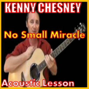 Learn to play No Small Miracle by Kenny Chesney | Movies and Videos | Educational