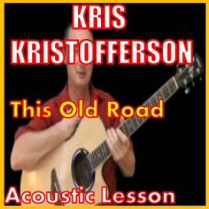 learn to play this old road by kris kristofferson