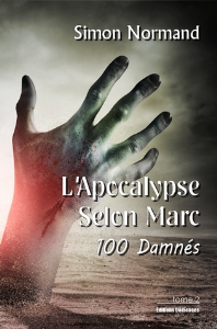 L'Apocalypse Selon Marc : Tome 2. 100 Damnés, par Simon Normand | eBooks | Science Fiction