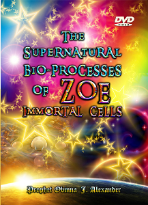 The Supernatural Bio-Processes Of Zoe Immortal Cells | Movies and Videos | Religion and Spirituality