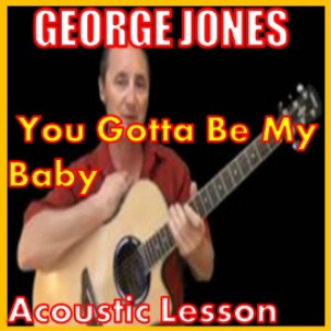 Learn to play You Gotta Be My Baby by George Jones | Movies and Videos | Educational