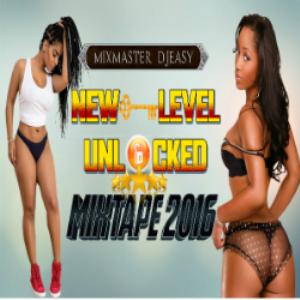 dancehall 2016 new level unlocked mixtape vybz kartel,mavado,alkaline,oozy,popcaan,beenie, jahmiel++ djeasy