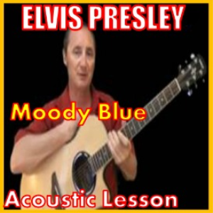 learn to play moody blue by elvis presley