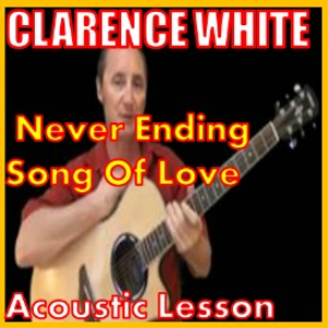 learn to play never ending song of love by clarence white