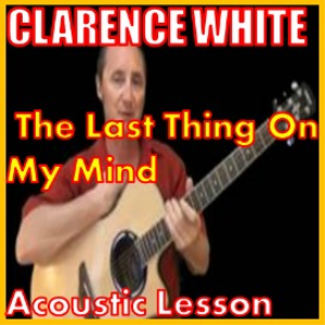 learn to play last thing on my mind by clarence white