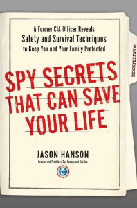 spy secrets that can save your life: a former cia officer reveals safety