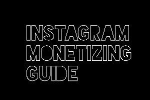 Instagram Monetizing Guide | Documents and Forms | Manuals