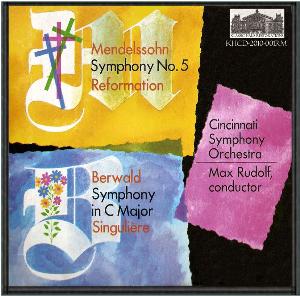 Berwald: Symphony Singuliere; Mendelssohn: Symphony No. 5 - Cincinnati Symphony Orchestra/Max Rudolf | Music | Classical