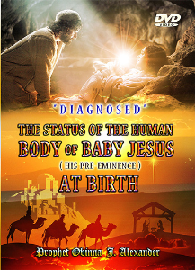 """diagnosed"" the status of the human body of baby jesus (h.p) at birth"