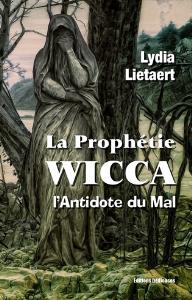 la prophétie wicca, l'antidote du mal, par lydia lietaert