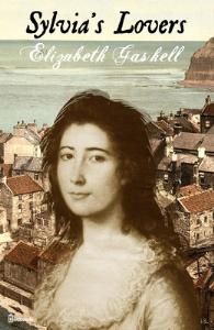 sylvia's lovers by elizabeth cleghorn gaskell