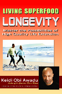 LIVING SUPERFOOD LONGEVITY: Master the Possibilities of High Quality Life Extension | eBooks | Health