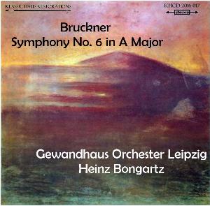 Bruckner: Symphony No. 6 in A - Gewandhaus Orchester Leipzig/Heinz Bongartz | Music | Classical