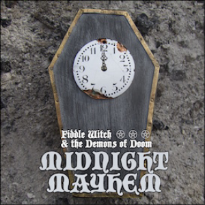 fiddle witch & the demons of doom - midnight mayhem