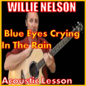 Learn to play Blue Eyes Crying In The Rain by Willie Nelson | Movies and Videos | Educational