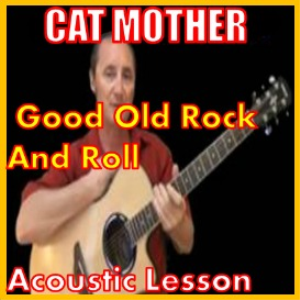 Learn to play Good Old Rock And Rolll by Cat Mother | Movies and Videos | Educational