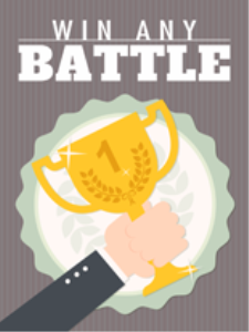 win any battle -  learn everything about developing courage & facing challenges