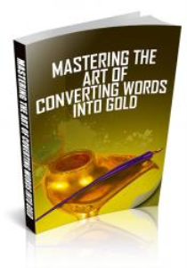 mastering the art of converting words into gold - make intriguing sales pages