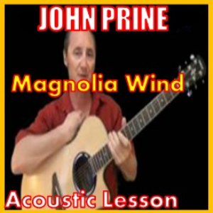 Learn to play Magnolia Wind by John Prine | Movies and Videos | Educational