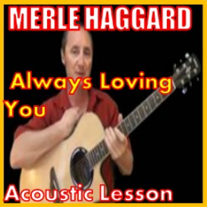 Learn to play Always Loving You by Merle Haggard | Movies and Videos | Educational