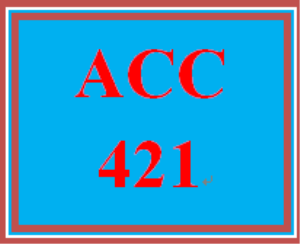 ACC 421 Entire Course | eBooks | Education