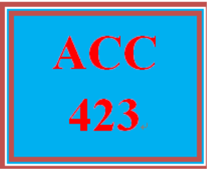 ACC 423 Entire Course | eBooks | Education