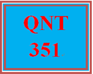 QNT 351 Entire Course – The 2016 Latest Version | eBooks | Education