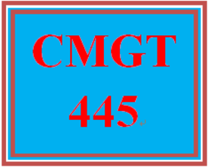 CMGT 445 Entire Course(Including All Weeks Assignments and Participations) | eBooks | Education