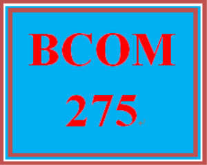 BCOM 275 Entire Course | eBooks | Education