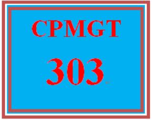 CPMGT 303 Entire Course | eBooks | Education