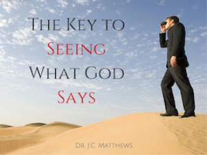 The Key to Seeing What God Says Pt.2 | Other Files | Presentations