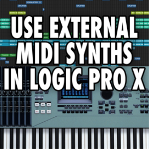 Logic Pro X - Use External MIDI Synthesizers and Instruments (VIDEO TUTORIAL) | Movies and Videos | Educational