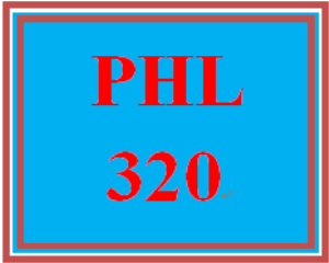 PHL 320 Entire Course | eBooks | Education