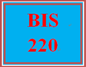BIS 220 Entire Course | eBooks | Education