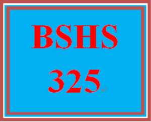BSHS 325 Entire Course | eBooks | Education