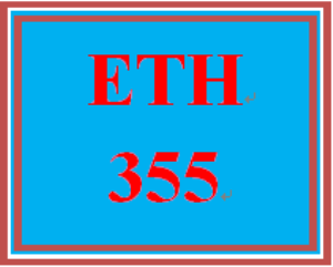 ETH 355 Entire Course | eBooks | Education