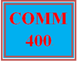 COMM 400 Entire Course | eBooks | Education