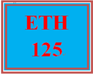 ETH 125 Entire Course | eBooks | Education