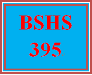 bshs 395 entire course