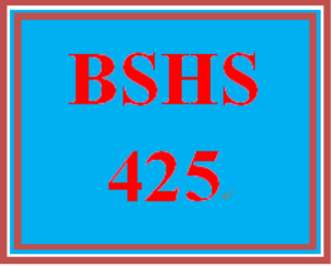 BSHS 425 Entire Course | eBooks | Education