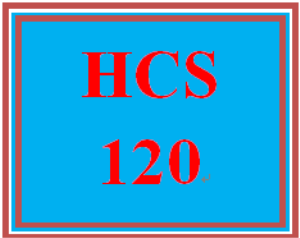 HCS 120 Entire Course | eBooks | Education