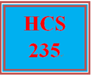 HCS 235 Entire Course | eBooks | Education