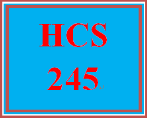 HCS 245 Entire Course | eBooks | Education