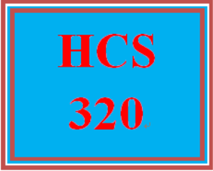 HCS 320 Entire Course | eBooks | Education