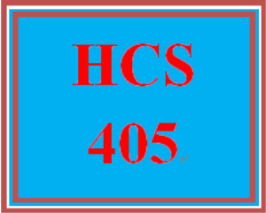 HCS 405 Entire Course | eBooks | Education