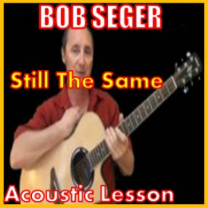 Learn to play Still The Same by Bob Seger | Movies and Videos | Educational